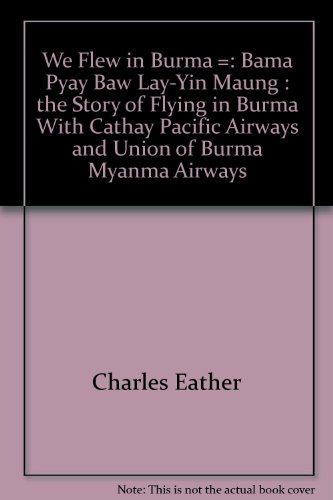we-flew-in-burma-bama-pyay-baw-lay-yin-maung-the-story-of-flying-in-burma-with-cathay-pacific-airway