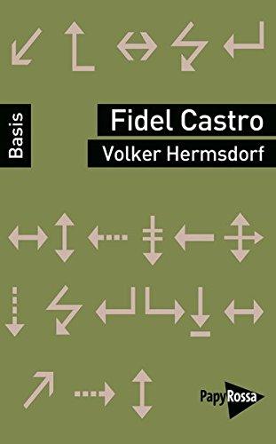Fidel Castro (Basiswissen Politik / Geschichte / Ökonomie)