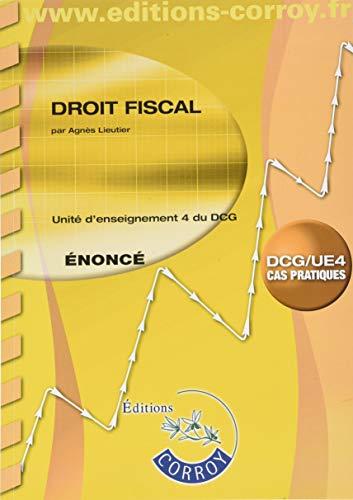 Droit fiscal Énoncé: UE 4 du DCG par Agnès Lieutier