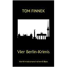 Vier Berlin-Krimis: Vier Kriminalromane in einem E-Book