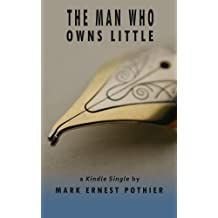 The Man Who Owns Little (Kindle Single)