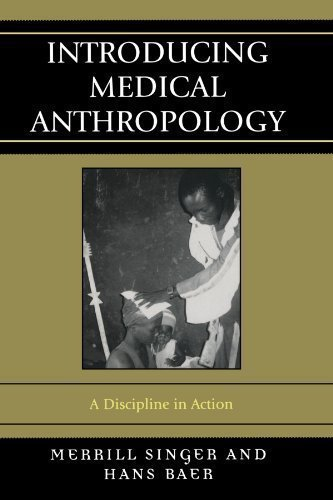 Introducing Medical Anthropology: A Discipline in Action 1st (first) Edition by Merrill Singer, Hans Baer published by Altamira Press (2007)