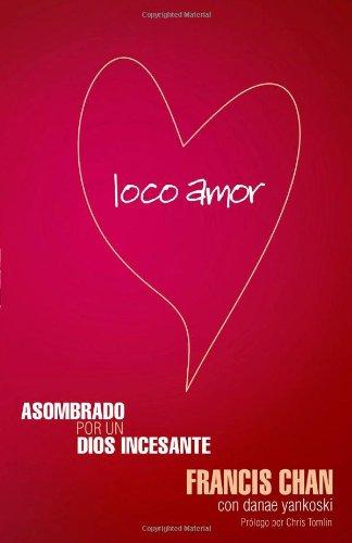 Loco Amor por Francis Chan