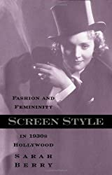 Screen Style: Fashion And Femininity In 1930S Hollywood (Commerce and Mass Culture) (Vol 2) by Sarah Berry (2002-02-18)