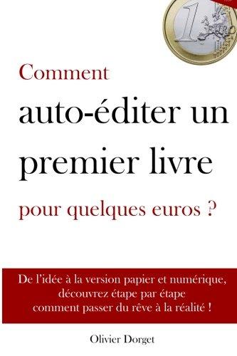 Comment auto-editer un premier livre pour quelques euros - Olivier Dorget