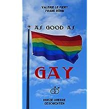 As good as gay: Kurze queere Geschichten