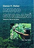 Indio Guarani. Vergessenes Volk am Rio Parana