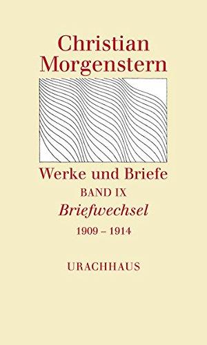 Werke und Briefe: Stuttgarter Ausgabe in 9 Bänden Aus dem Nachlass herausgegeben unter Leitung von Reinhardt Habel Band IX Briefwechsel 1909 – 1914 Buch-Cover