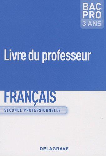 Français 2e professionnelle Bac pro 3 ans : Livre du professeur
