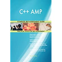 C++ AMP All-Inclusive Self-Assessment - More than 660 Success Criteria, Instant Visual Insights, Comprehensive Spreadsheet Dashboard, Auto-Prioritized for Quick Results
