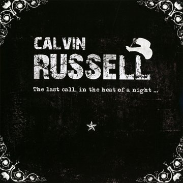 Calvin Russell: The Last Call,in the Heat of the Night (Live) (Audio CD)