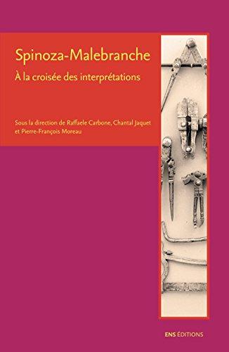 Spinoza-Malebranche: À la croisée des interprétations (La croisée des chemins)