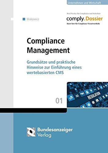 Compliance Management: Grundsätze und praktische Hinweise zur Einführung eines wertebasierten CMS