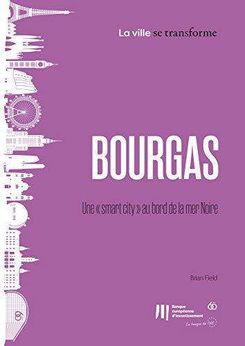 """Couverture du livre Bourgas : Une """"smart city"""" au bord de la mer Noire (La ville se transforme t. 6)"""