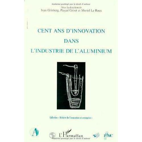 Cent ans d'innovation dans l'industrie aluminium