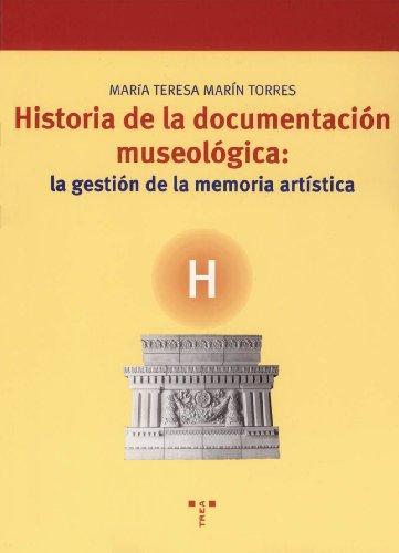 Historia de la documentación museológica : la gestión de la memoria artística