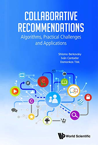 Collaborative Recommendations:Algorithms, Practical Challenges and Applications (English Edition)