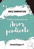 Todxs tenemos un amor pendiente: #ElArteDeNegar (Spanish Edition)