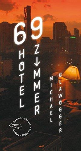 Preisvergleich Produktbild 69 Hotelzimmer (Sonderausgabe der Anderen Bibliothek, Band 7)