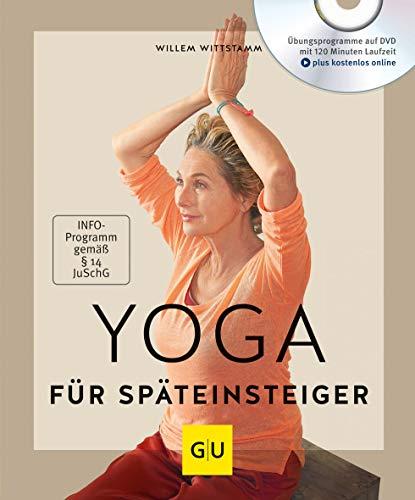 Yoga für Späteinsteiger (mit DVD) (GU Multimedia Körper, Geist & Seele)