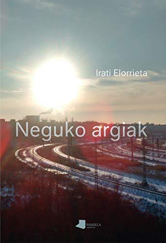 Neguko argiak: Premio Euskadi Literatura 2019 modalidad Literatura en Euskera