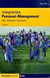 Integriertes Personalmanagement: Ziele, Strategien, Instrumente - Martin Hilb