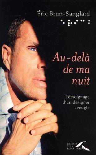 Au-delà de ma nuit : Témoignage d'un designer aveugle par Eric Brun-Sanglard