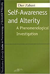 Self-awareness and Alterity: A Phenomenological Investigation (Studies in Phenomenology & Existential Philosophy) by Dan Zahavi (1999-09-30)