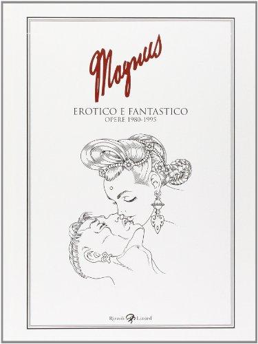 Erotico e fantastico. Opere 1980-1995