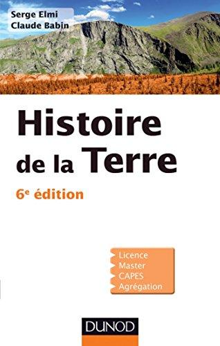 Histoire de la Terre 6ème édition (Sciences de la Terre)