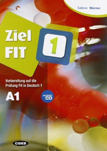 Ziel FIT. Con CD Audio. Per le Scuole superiori: ZIEL FIT 1+CD