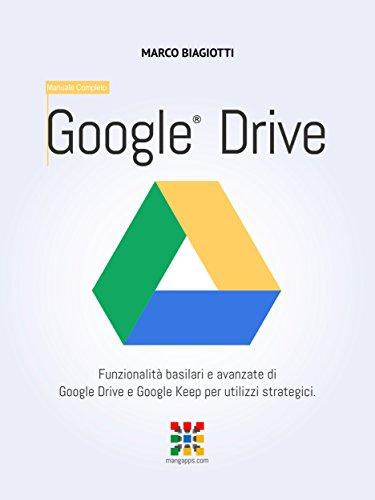 Google Drive - Manuale Completo: Funzionalità basilari e avanzate ...