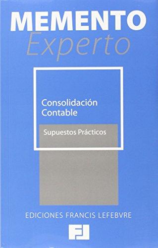 Memento Experto Consolidación Contable: supuestos prácticos (Mementos Expertos) por Francis Lefebvre