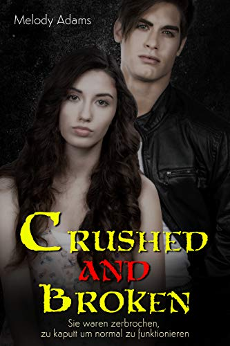 Crushed and Broken (Crushed and Broken 1)