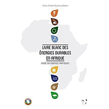 Livre Blanc des énergies durables en Afrique: Guide des bonnes pratiques