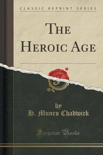 The Heroic Age (Classic Reprint)