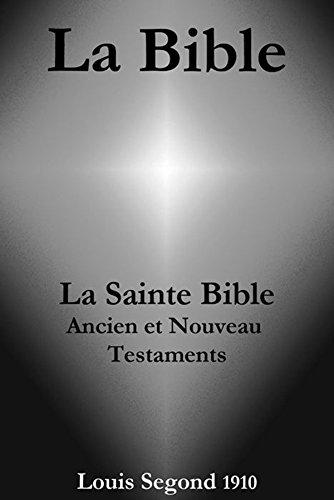 Couverture du livre La Bible  (La Sainte Bible - Ancien et Nouveau Testaments, Louis Segond 1910)