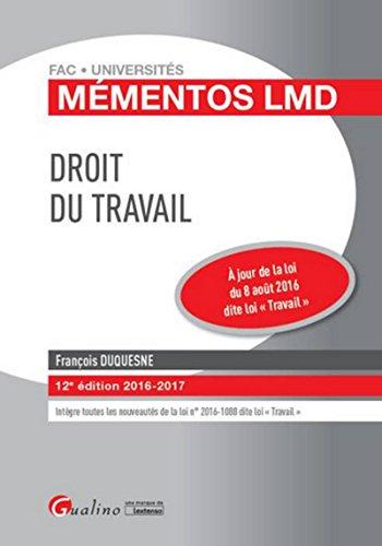 Droit du travail 2016, 12ème Ed. par Francois Duquesne