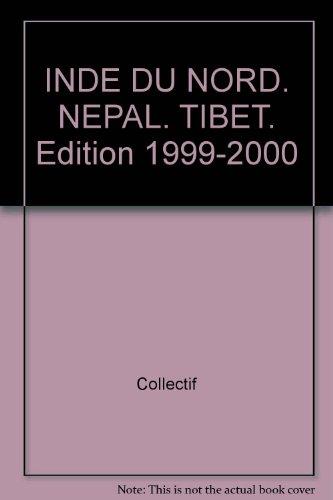 Inde du Nord, Népal, Tibet, 1999 2000