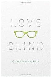 Love Blind by C. Desir (2016-05-10)