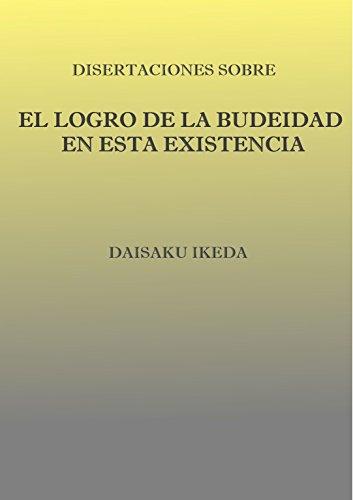 """Disertaciones sobre """"El logro de la Budeidad en esta existencia"""" por Daisaku Ikeda"""