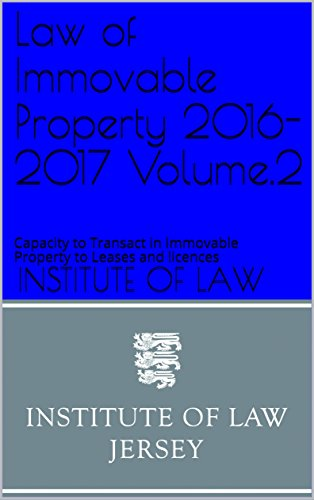 Law of Immovable Property 2016-2017 Volume.2: Capacity to Transact in Immovable Property to Leases and licences (Institute of Law Study Guides 2016-2017) (English Edition)