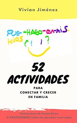 ¿Qué hago con mis hijos?, 52 Actividades para Conectar y Crecer en Familia (Actividades para Disfrutar, Conectar y Crecer) por Vivian  Jiménez