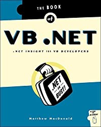 Book of VB .NET: .NET Insight for VB Developers: NET Insight for the VB Developer by Matthew MacDonald (11-Jan-2002) Paperback