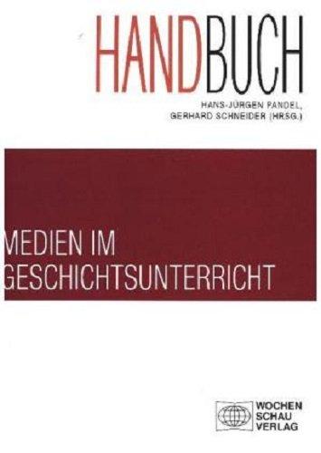 Handbuch Medien im Geschichtsunterricht (Forum Historisches Lernen)