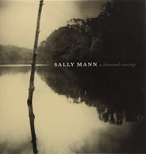 Sally Mann : A thousand crossings par Sarah Kennel
