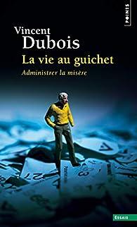 La vie au guichet par Vincent Dubois