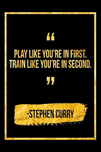 Play Like You're In First, Train Like You're In Second: Black Stephen Curry Quote Designer Notebook por Perfect Papers