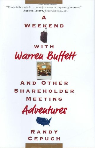 A Weekend with Warren Buffett: And Other Shareholder Meeting Adventures