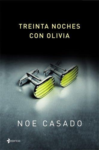 Libro parecido a Elísabet Benavent: Treinta noches con Olivia (Volumen independiente nº 1) de Noe Casado